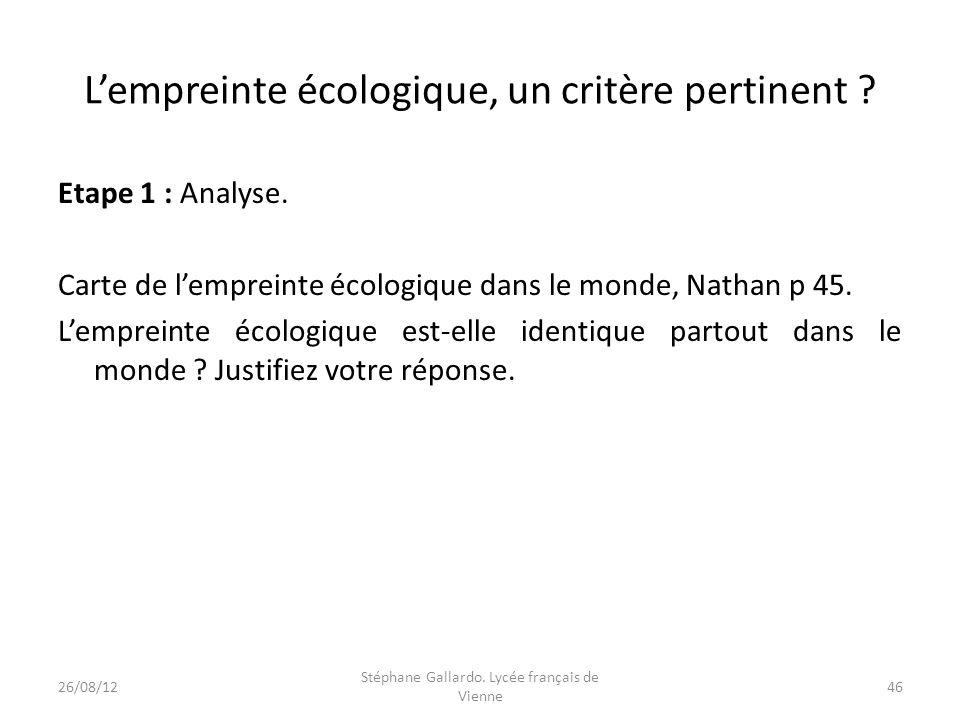 Lempreinte écologique, un critère pertinent ? Etape 1 : Analyse. Carte de lempreinte écologique dans le monde, Nathan p 45. Lempreinte écologique est-