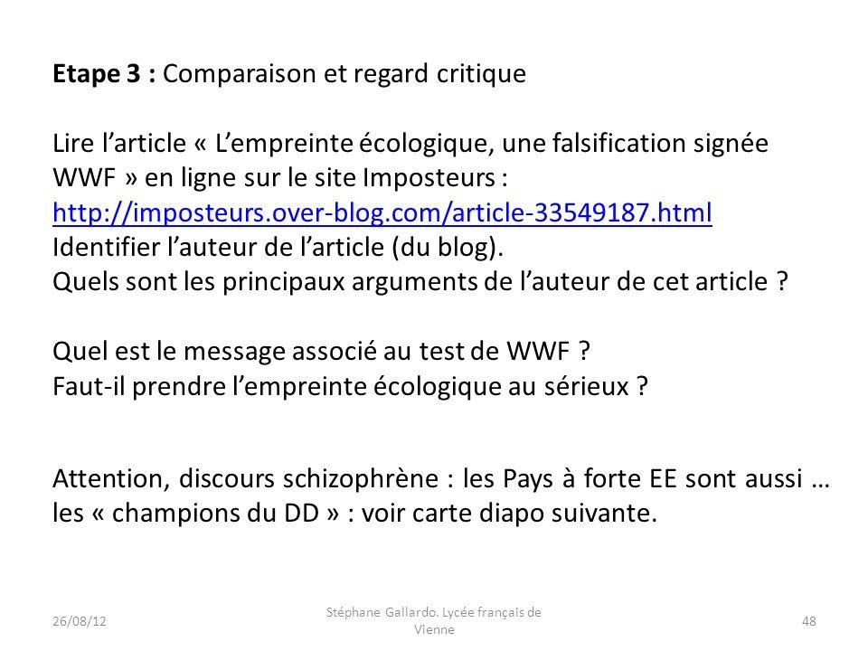 Etape 3 : Comparaison et regard critique Lire larticle « Lempreinte écologique, une falsification signée WWF » en ligne sur le site Imposteurs : http: