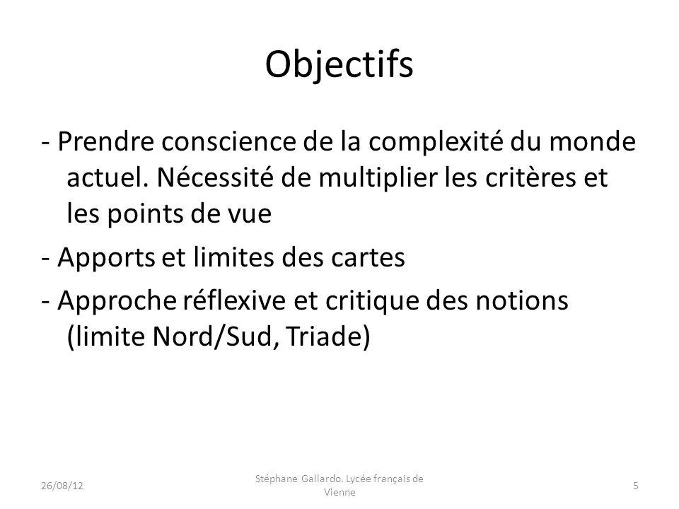 Objectifs - Prendre conscience de la complexité du monde actuel. Nécessité de multiplier les critères et les points de vue - Apports et limites des ca