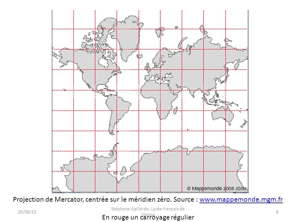 Projection de Mercator, centrée sur le méridien zéro. Source : www.mappemonde.mgm.frwww.mappemonde.mgm.fr En rouge un carroyage régulier 26/08/128 Sté