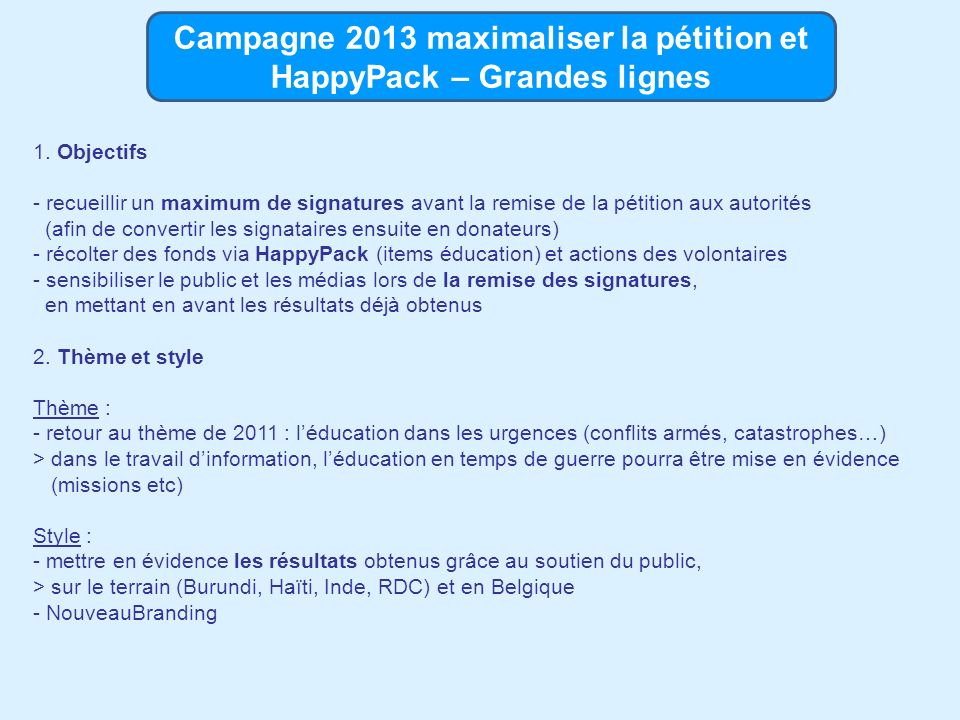 Campagne 2013 maximaliser la pétition et HappyPack – Grandes lignes 1.
