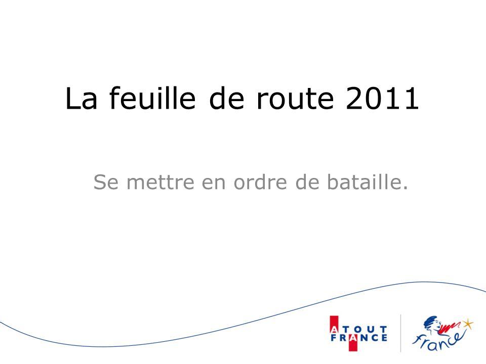 La feuille de route 2011 Se mettre en ordre de bataille.