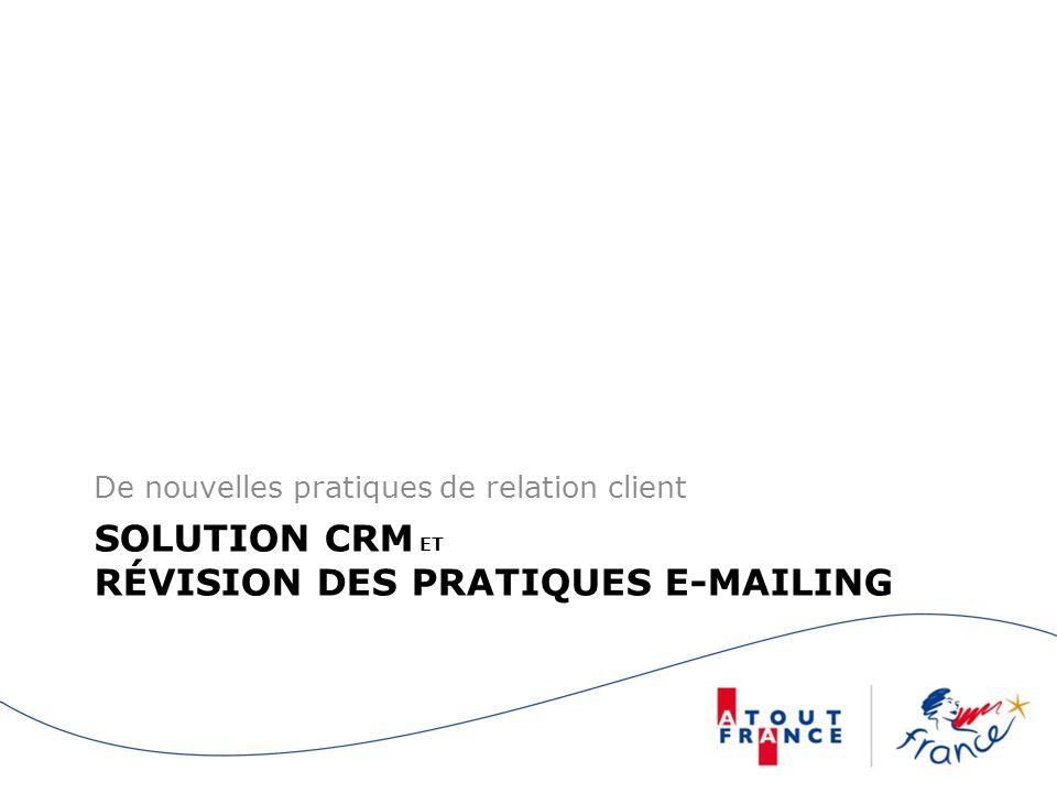 SOLUTION CRM ET RÉVISION DES PRATIQUES E-MAILING De nouvelles pratiques de relation client