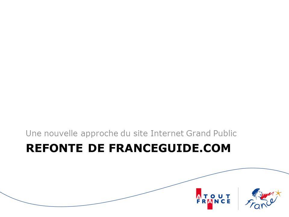 REFONTE DE FRANCEGUIDE.COM Une nouvelle approche du site Internet Grand Public