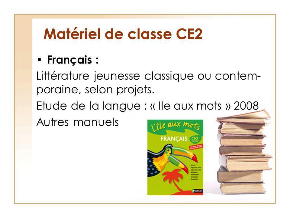 Matériel de classe CE2 Français : Littérature jeunesse classique ou contem- poraine, selon projets.