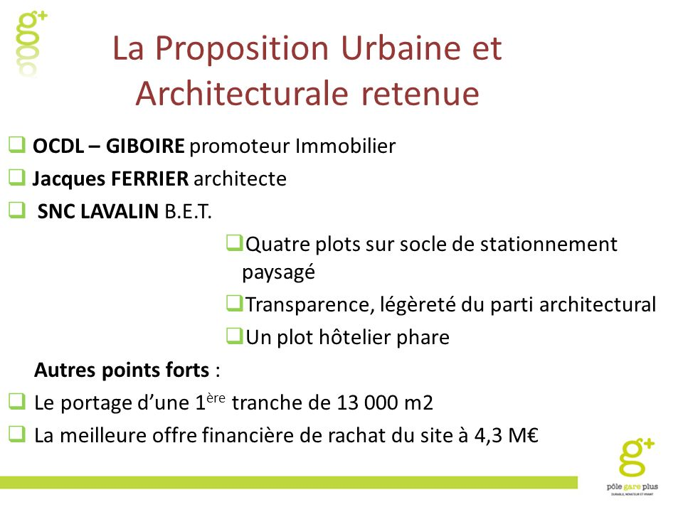 La Proposition Urbaine et Architecturale retenue OCDL – GIBOIRE promoteur Immobilier Jacques FERRIER architecte SNC LAVALIN B.E.T. Quatre plots sur so