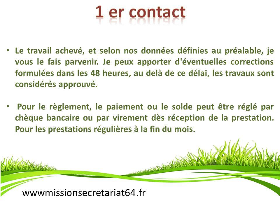 wwwmissionsecretariat64.fr Le travail achevé, et selon nos données définies au préalable, je vous le fais parvenir. Je peux apporter d'éventuelles cor