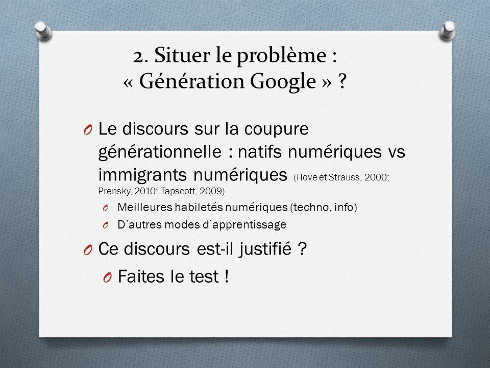 O Le discours sur la coupure générationnelle : natifs numériques vs immigrants numériques (Hove et Strauss, 2000; Prensky, 2010; Tapscott, 2009) O Mei