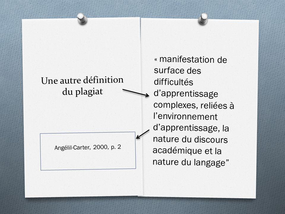Une autre définition du plagiat « manifestation de surface des difficultés dapprentissage complexes, reliées à lenvironnement dapprentissage, la natur