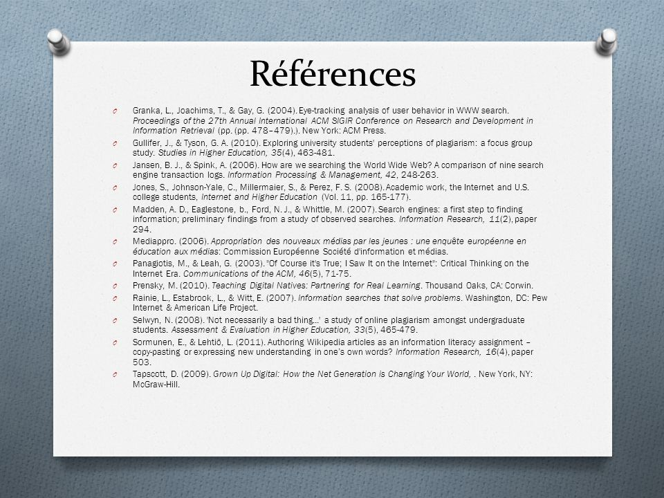 Références O Granka, L., Joachims, T., & Gay, G. (2004). Eye-tracking analysis of user behavior in WWW search. Proceedings of the 27th Annual Internat
