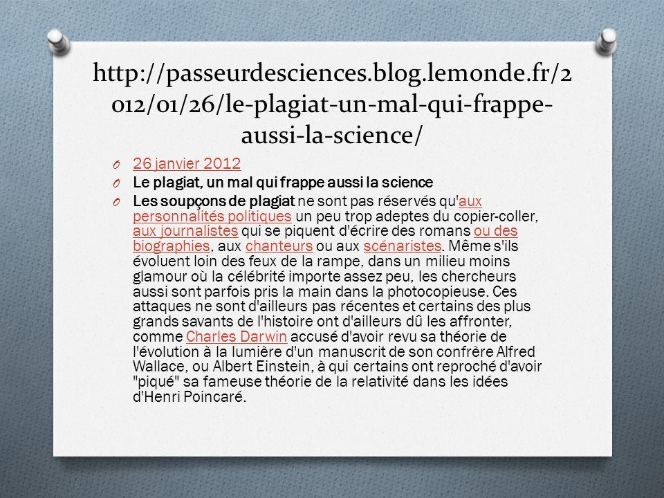 http://passeurdesciences.blog.lemonde.fr/2 012/01/26/le-plagiat-un-mal-qui-frappe- aussi-la-science/ O 26 janvier 2012 26 janvier 2012 O Le plagiat, u