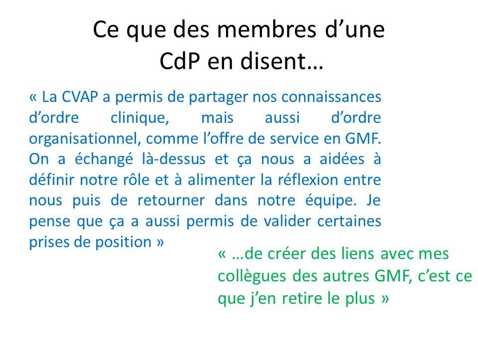 Ce que des membres dune CdP en disent… « La CVAP a permis de partager nos connaissances dordre clinique, mais aussi dordre organisationnel, comme loffre de service en GMF.