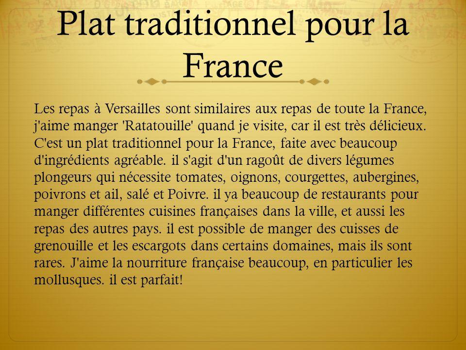 Plat traditionnel pour la France Les repas à Versailles sont similaires aux repas de toute la France, j'aime manger 'Ratatouille' quand je visite, car
