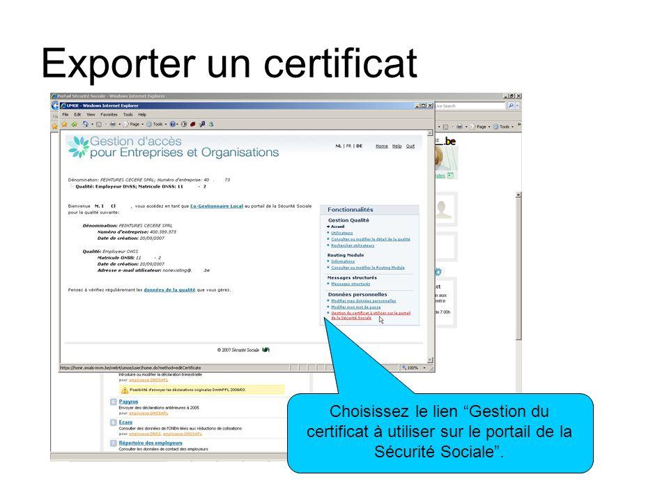 Exporter un certificat Choisissez le lien Gestion du certificat à utiliser sur le portail de la Sécurité Sociale.
