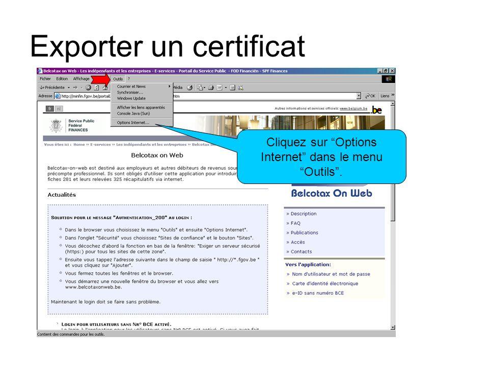 Exporter un certificat Cliquez sur Options Internet dans le menu Outils.