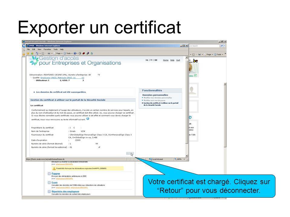 Exporter un certificat Votre certificat est chargé. Cliquez sur Retour pour vous déconnecter.