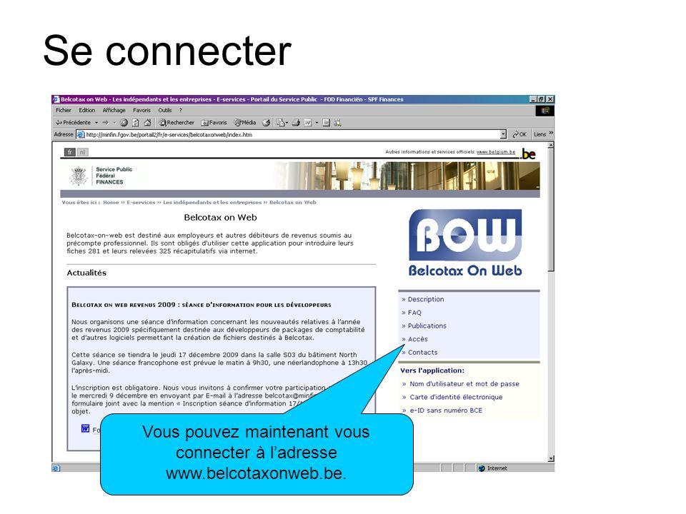 Se connecter Vous pouvez maintenant vous connecter à ladresse www.belcotaxonweb.be.