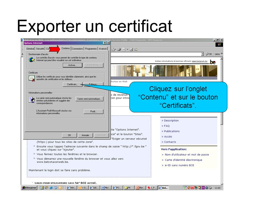 Exporter un certificat Cliquez sur longlet Contenu et sur le bouton Certificats.