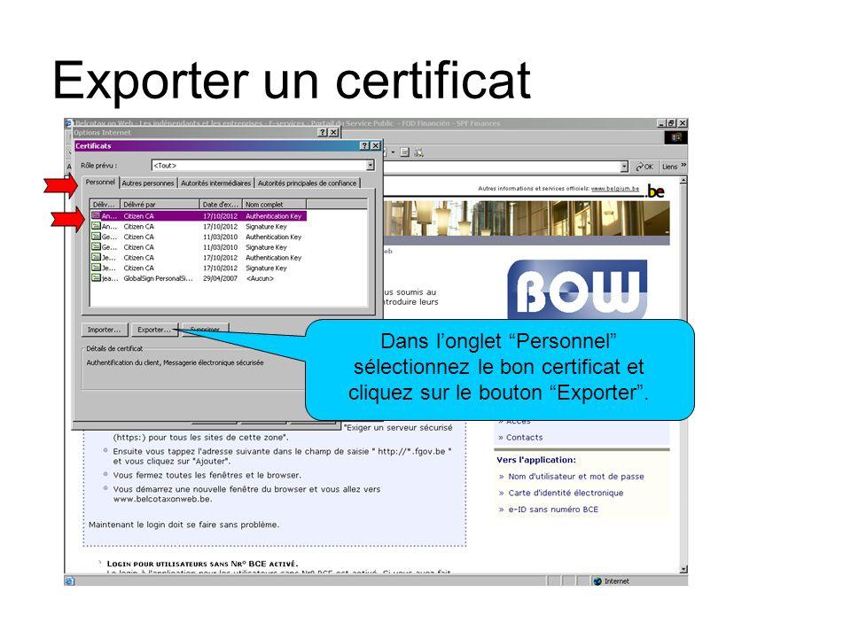 Exporter un certificat Choisissez la qualité sous laquelle vous vous connectez.