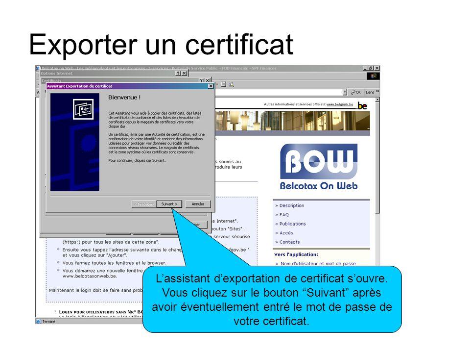 Exporter un certificat Lassistant dexportation de certificat souvre. Vous cliquez sur le bouton Suivant après avoir éventuellement entré le mot de pas