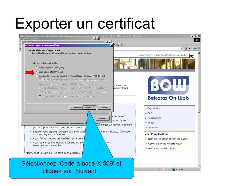 Exporter un certificat Via Parcourir choisissez un endroit sur votre pc où placer le fichier et donnez lui un nom.