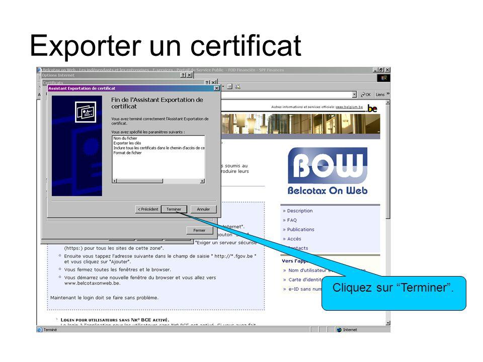 Exporter un certificat Le détail de votre certificat est présenté. Cliquez sur Confirmer.