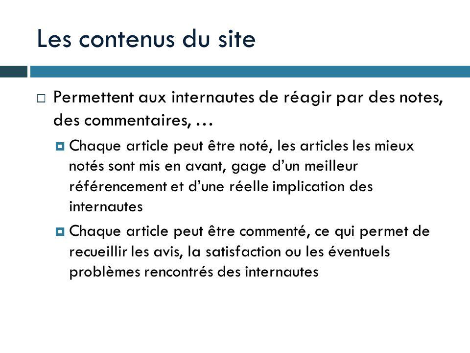 Les contenus du site Permettent aux internautes de réagir par des notes, des commentaires, … Chaque article peut être noté, les articles les mieux not