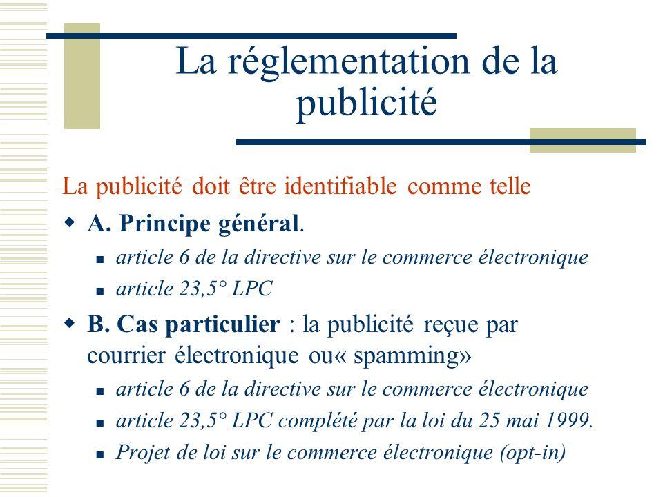 La réglementation de la publicité La publicité doit être identifiable comme telle A.