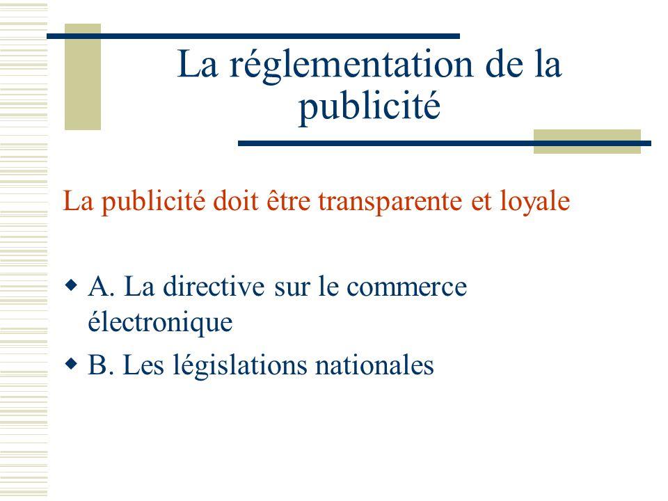 La réglementation de la publicité La publicité doit être transparente et loyale A.