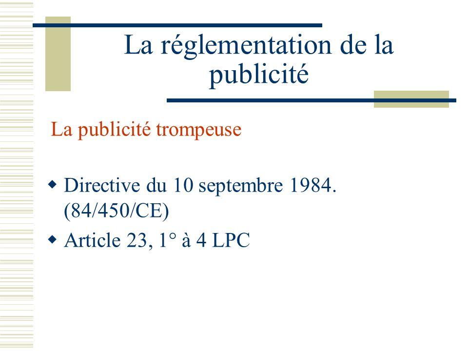 La réglementation de la publicité La publicité trompeuse Directive du 10 septembre 1984.