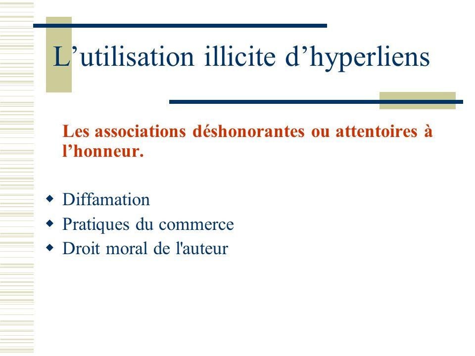 Lutilisation illicite dhyperliens Les associations déshonorantes ou attentoires à lhonneur.