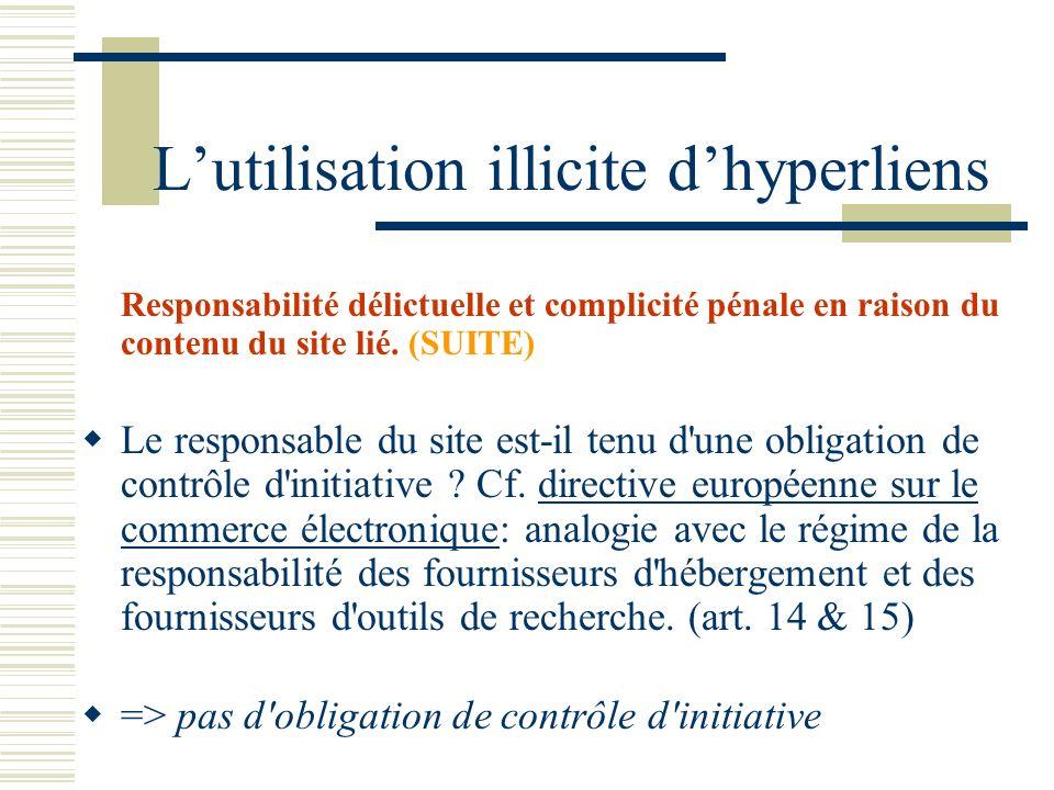 Lutilisation illicite dhyperliens Responsabilité délictuelle et complicité pénale en raison du contenu du site lié.
