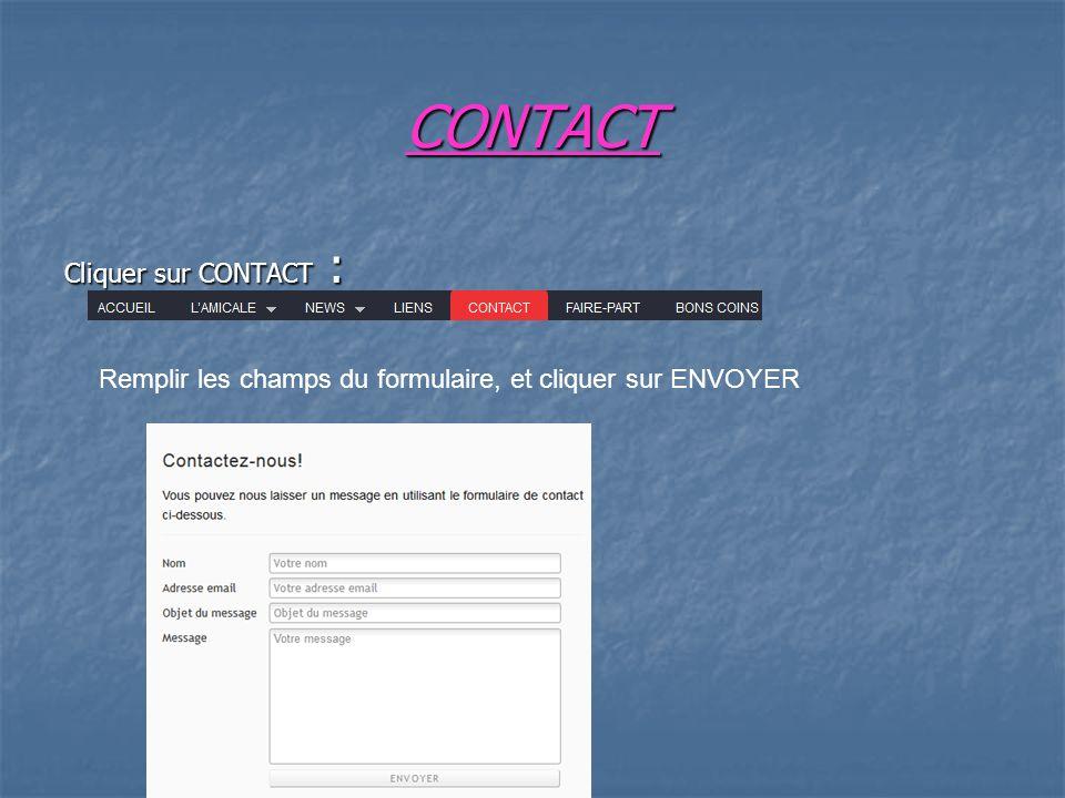 CONTACT Cliquer sur CONTACT : Remplir les champs du formulaire, et cliquer sur ENVOYER