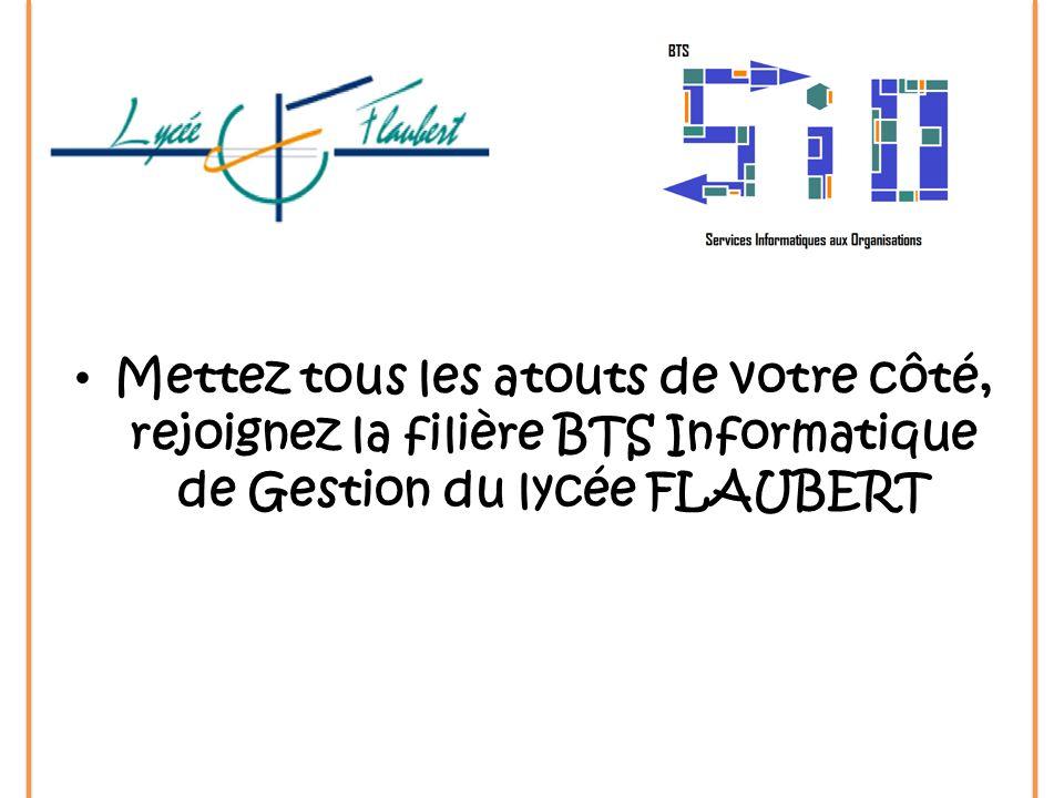 Mettez tous les atouts de votre côté, rejoignez la filière BTS Informatique de Gestion du lycée FLAUBERT