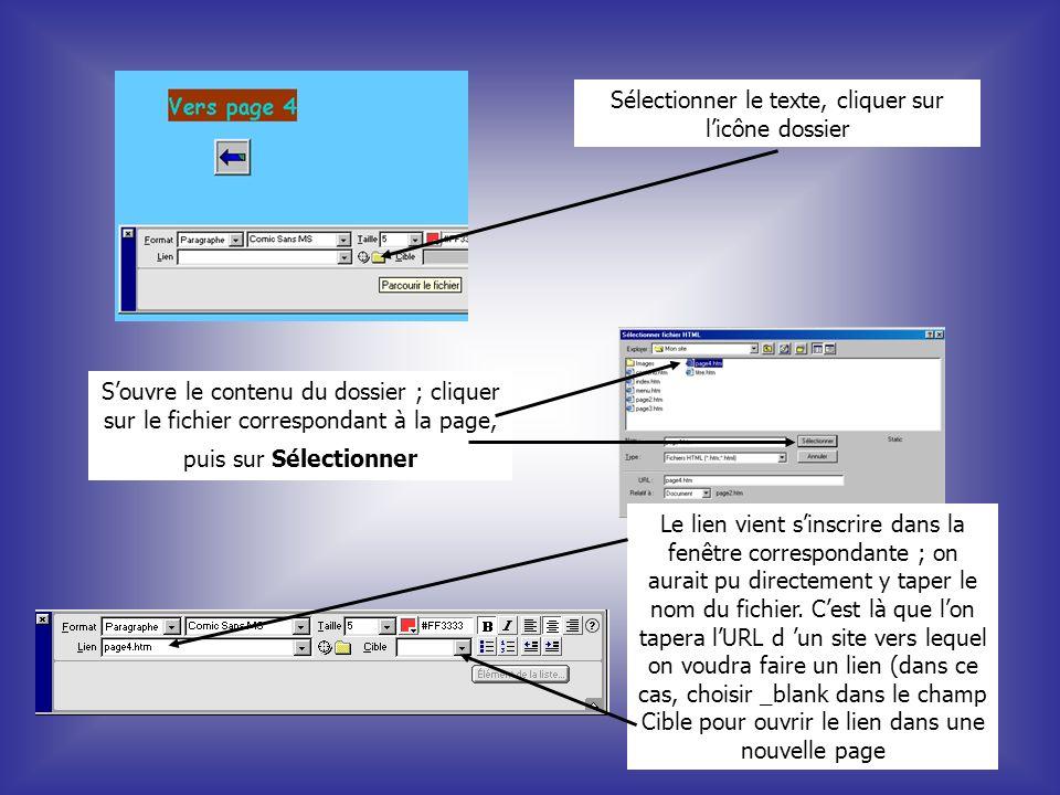 Sélectionner le texte, cliquer sur licône dossier Souvre le contenu du dossier ; cliquer sur le fichier correspondant à la page, puis sur Sélectionner