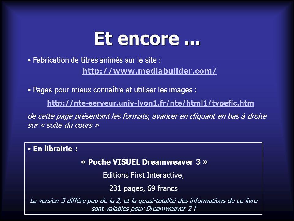 Et encore... Fabrication de titres animés sur le site : http://www.mediabuilder.com/ Pages pour mieux connaître et utiliser les images : http://nte-se
