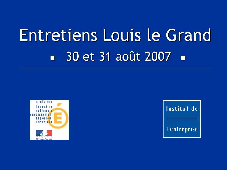Entretiens Louis le Grand 30 et 31 août 2007 Entretiens Louis le Grand 30 et 31 août 2007