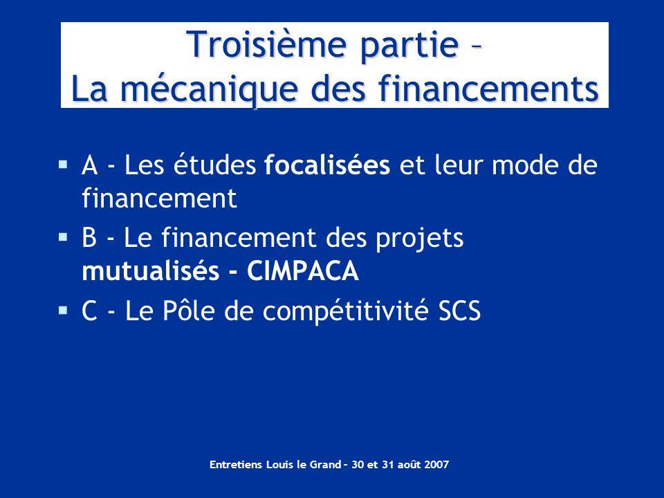 Entretiens Louis le Grand – 30 et 31 août 2007 A - Les études focalisées et leur mode de financement B - Le financement des projets mutualisés - CIMPA