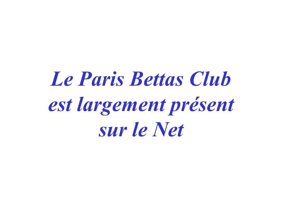 Le Paris Bettas Club est largement présent sur le Net