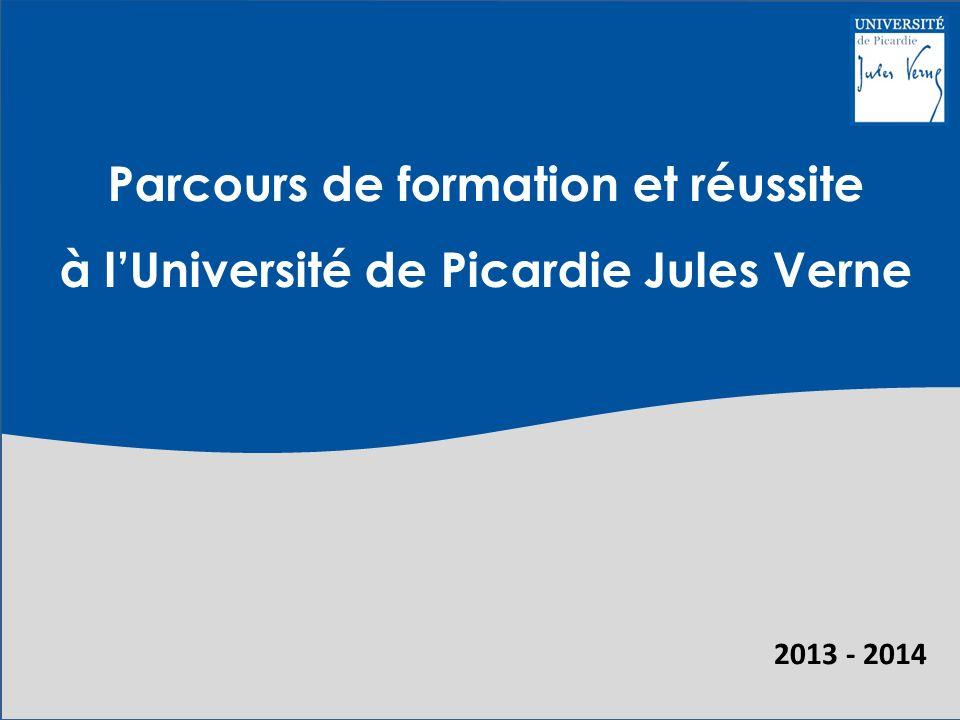 2013 - 2014 Parcours de formation et réussite à lUniversité de Picardie Jules Verne