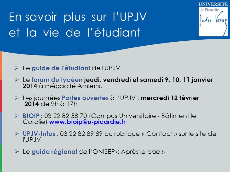 Le guide de l'étudiant de l'UPJV Le forum du lycéen jeudi, vendredi et samedi 9, 10, 11 janvier 2014 à mégacité Amiens. Les journées Portes ouvertes à