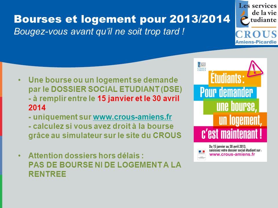 Bourses et logement pour 2013/2014 Bougez-vous avant quil ne soit trop tard ! Une bourse ou un logement se demande par le DOSSIER SOCIAL ETUDIANT (DSE