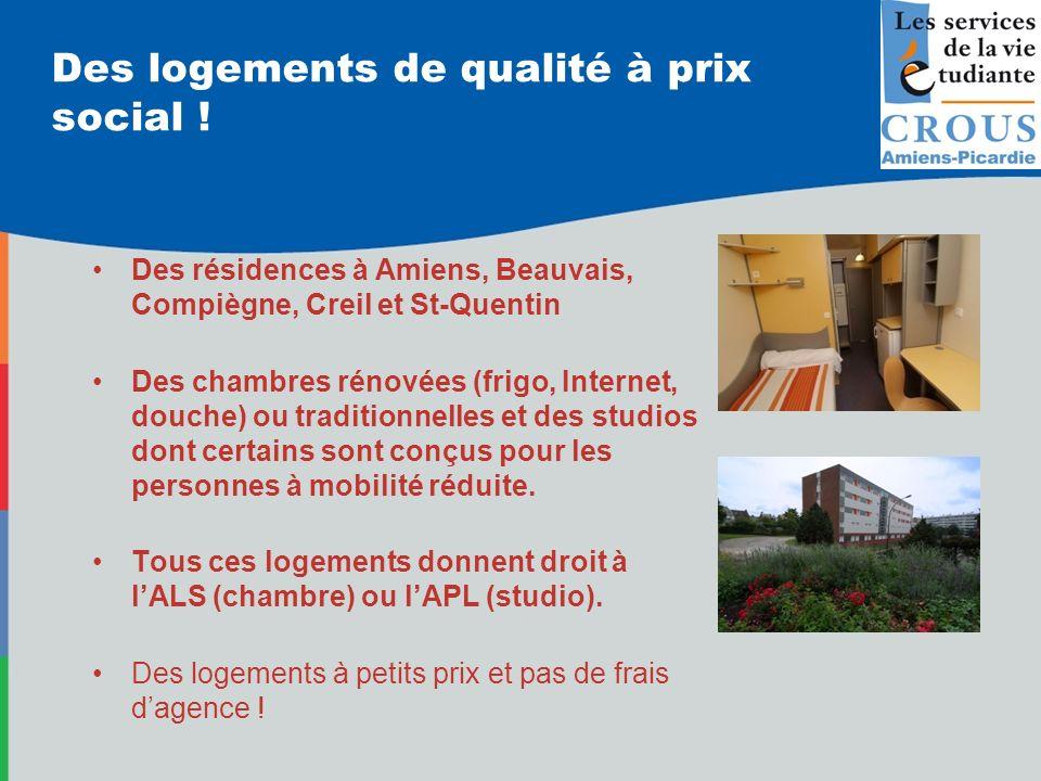 Des logements de qualité à prix social ! Des résidences à Amiens, Beauvais, Compiègne, Creil et St-Quentin Des chambres rénovées (frigo, Internet, dou