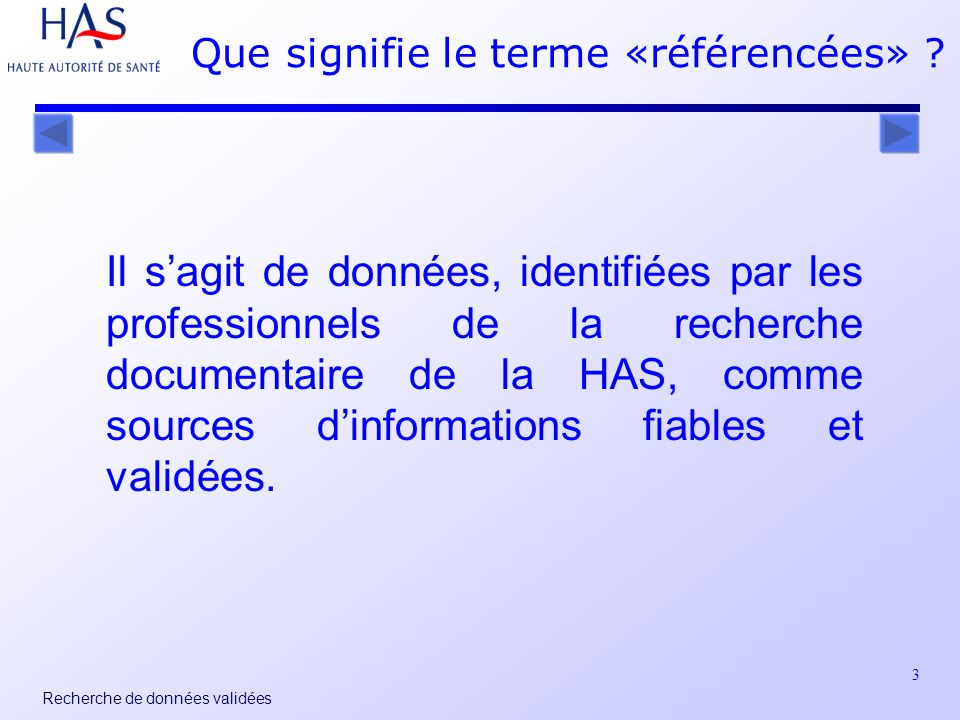 3 Recherche de données validées Que signifie le terme «référencées» .