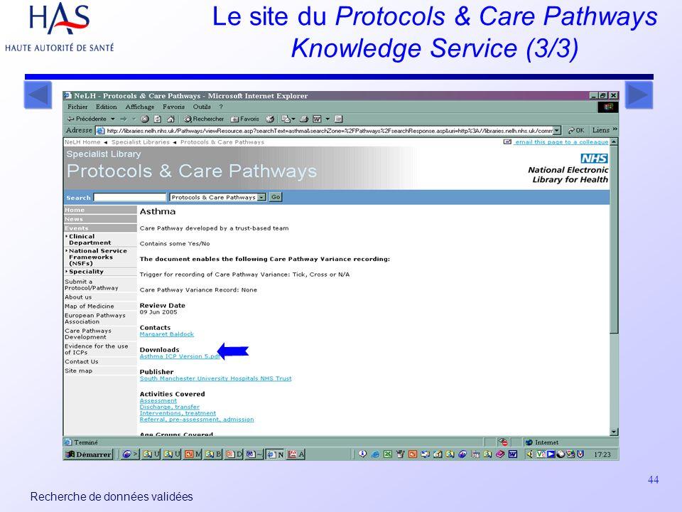44 Recherche de données validées Le site du Protocols & Care Pathways Knowledge Service (3/3)