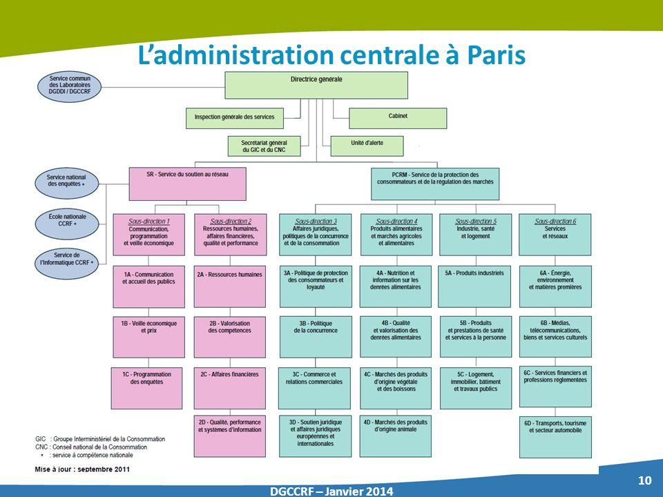 10 DGCCRF – Janvier 2014 Ladministration centrale à Paris