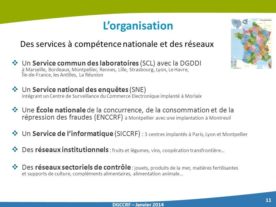 11 DGCCRF – Janvier 2014 Lorganisation Un Service commun des laboratoires (SCL) avec la DGDDI à Marseille, Bordeaux, Montpellier, Rennes, Lille, Stras