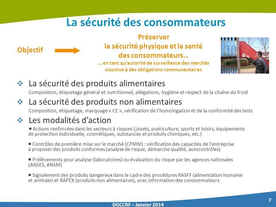 7 DGCCRF – Janvier 2014 La sécurité des consommateurs La sécurité des produits alimentaires Composition, étiquetage général et nutritionnel, allégatio