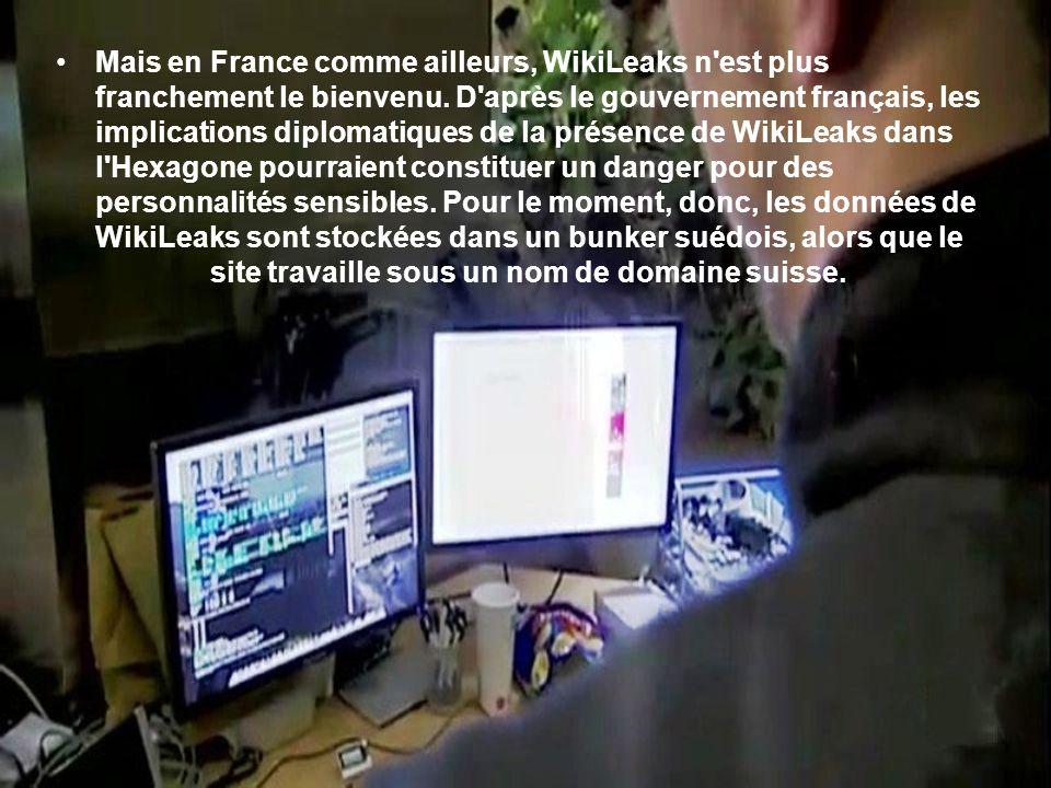 Mais en France comme ailleurs, WikiLeaks n'est plus franchement le bienvenu. D'après le gouvernement français, les implications diplomatiques de la pr