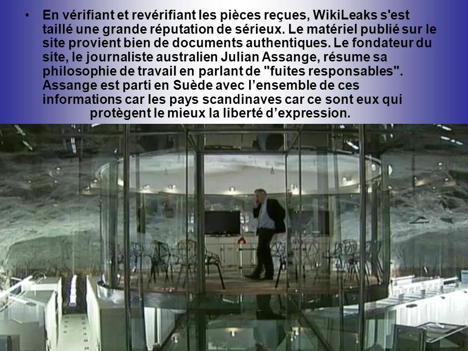 En vérifiant et revérifiant les pièces reçues, WikiLeaks s'est taillé une grande réputation de sérieux. Le matériel publié sur le site provient bien d